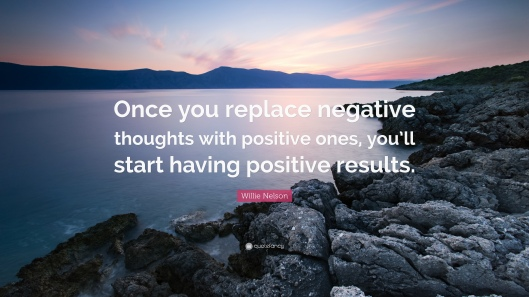 30730-Willie-Nelson-Quote-Once-you-replace-negative-thoughts-with